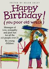 Happy Birthday: You Poor Old Wreck: Messages of Love