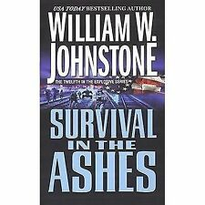 Survival in the Ashes by William W. Johnstone (1999, Paperback) #1068**free ship