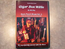 Will Ray - Cigar Box Willie - Back Porch Blues DVD Vol I - Got Blues?