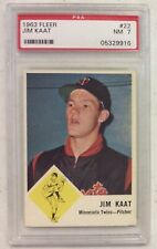 JIM KAAT 1963 FLEER BASEBALL CARD # 22 PSA 7 NM MINNESOTA TWINS