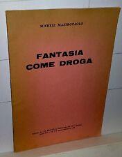 Mastropaolo Michele  FANTASIA COME DROGA   1971