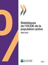 USED (VG) Statistiques de l'Ocde de la population active 2013: Edition 2013 (Vol