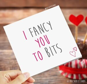 I Fancy You To Bits / Greeting Cards / Love / Valentine's Card
