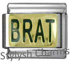BRAT SPOILED ROTTEN Enamel Italian Charm 9mm - 1 x NC227 Single Bracelet Link