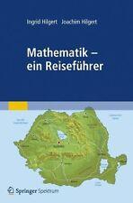 Mathematik - ein Reiseführer von Hilgert, Ingrid / 9783827429315