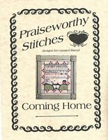 """Praiseworthy Stitches """"Coming Home"""" Sampler New"""