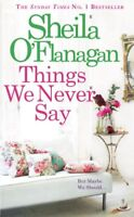 Things We Never Say By Sheila O'Flanagan