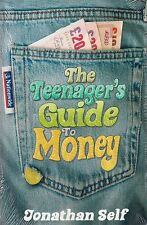 The Teenager's Guide to Money BRAND NEW BOOK by Jonathan Self (Paperback 2007)
