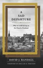 A Sad Departure: Why We Could Not Stay in the Church of Scotland (Paperback or S