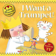 I Want a Trumpet! (Little Princess),Ross, Tony,New Book mon0000062920