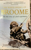 THE WHITE DIVERS OF BROOME True Story of a Fatal Experiment