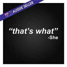 That's What She Said - White Funny Car Sticker My Family JDM Wall Toolbox Decal