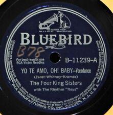 Four King Sisters Yo Te Amo Oh Baby 78 NM/EX+ Bluebird 11239 Rose and a Prayer