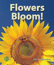 NEW Flowers Bloom! (I Like Plants!) by Mary Dodson Wade