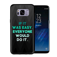 If It Was Easy Everyone Would Do It For Samsung Galaxy S8 2017 Case Cover by Ato