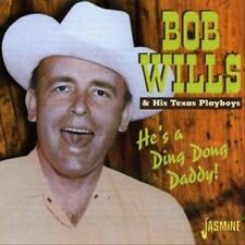 He's a Ding Dong Daddy by Bob Wills (CD, Jun-2002, Jasmine Records)