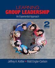 Learning Group Leadership: An Experiential Approach, Englar-Carlson, Matt, Kottl