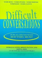 Difficult Conversations: How to Discuss What Matters Most,Douglas Stone,etc., B