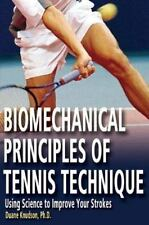 Biomechanical Principles of Tennis Technique: Using Science to Improve Your Stro