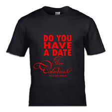 Do you have a date for Valentines? T-Shirt Boyfriend Girlfriend Valentines Day