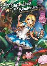 Alice's Adventures in Wonderland and Through the Looking Glass [Illustrated Clas