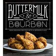 Buttermilk & Bourbon: New Orleans Recipes with a Modern - Paperback NEW Santos,