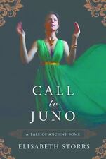 Call To Juno: A Tale Of Ancient Rome by Elisabeth Storrs (2016, Paperback)
