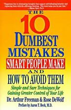 10 Dumbest Mistakes Smart People Make and How To Avoid Them: Simple and Sure Tec