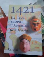 Gavin Menzies 1421 La Cina scopre l'America La vera storia del primo viaggio