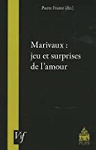 Marivaux : jeu et surprises de l'amour