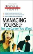 Managing Yourself for the Career You Want The Results-Driven Manager Series