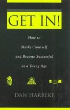 Get In! How to Market Yourself and Become Successful at a Young Age