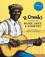 R. CRUMB Heroes of Blues, Jazz and Country by Robert Crumb (2006,) 1st EDITION M