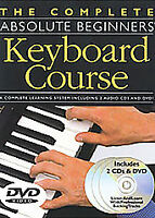 The Complete Absolute Beginners Keyboard Course with CD, DVD, and Book