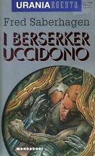 Fred SABERHAGEN I Berserker uccidono Urania Argento Mondadori 1 Edizione 1995