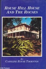 Caroline Rouse Thornton ROUSE HILL HOUSE AND THE ROUSES 1st Ed. SIGNED HC Book