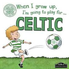 When I Grow Up, I'm Going to Play for Celtic by Gemma Cary (Hardback, 2016)