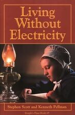 Living Without Electricity by Stephen Scott and Kenneth Pellman (1990,...
