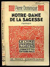 Pierre Dominique : NOTRE-DAME DE LA SAGESSE.Le Livre Moderne Illustré 1932