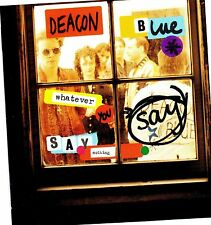Deacon Blue - Whatever You Say,Say Nothing  ++