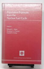 POPULATION EXPOSURE FROM NUCLEAR FUEL CYCLE Oak Ridge National Lab Hardback 1988