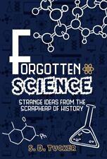 Forgotten Science Strange Ideas from the Scrapheap of History 9781445686578
