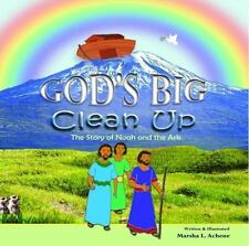 God's Big Clean-Up : The Story of Noah and the Ark by Marsha Lorraine Achene...