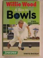 Willie Wood: A Bias to Bowls, Dunwoodie, Gordon, Excellent Book