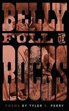 BELLY FULL OF ROCKS - PERRY, TYLER B. - NEW PAPERBACK BOOK