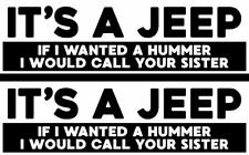 IT'S A JEEP IF I WANTED A HUMMER FUNNY DECAL STICKER