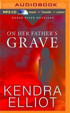 Rogue River Novella: On Her Father's Grave 1 by Kendra Elliot (2015, MP3 CD, Una