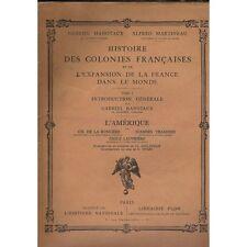 HISTOIRE des COLONIES et de la FRANCE dans le MONDE par HANOTAUX et MARTINEAU 19