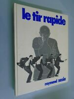 RAYMOND SASIA DE L ACADEMIE DU F.B.I. - LE TIR RAPIDE- ED SASIA- 1977
