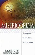 LA Misericordia De Dios/the Mercy of God: By Kenneth Copeland